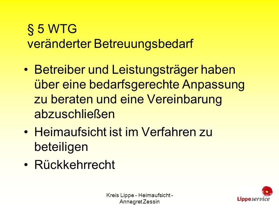 Kreis Lippe - Heimaufsicht - Annegret Zessin § 5 WTG veränderter Betreuungsbedarf Betreiber und Leistungsträger haben über eine bedarfsgerechte Anpass