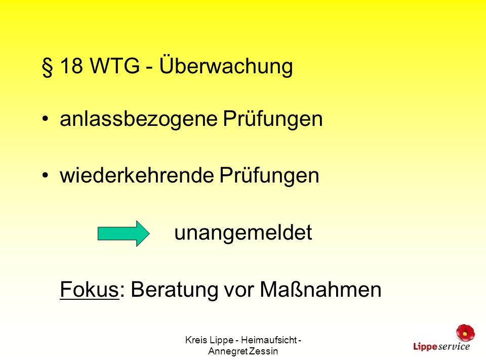 Kreis Lippe - Heimaufsicht - Annegret Zessin § 18 WTG - Überwachung anlassbezogene Prüfungen wiederkehrende Prüfungen unangemeldet Fokus: Beratung vor