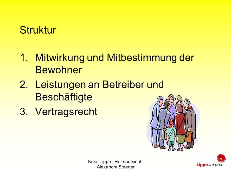 Kreis Lippe - Heimaufsicht - Alexandra Steeger Struktur 1.Mitwirkung und Mitbestimmung der Bewohner 2.Leistungen an Betreiber und Beschäftigte 3.Vertr
