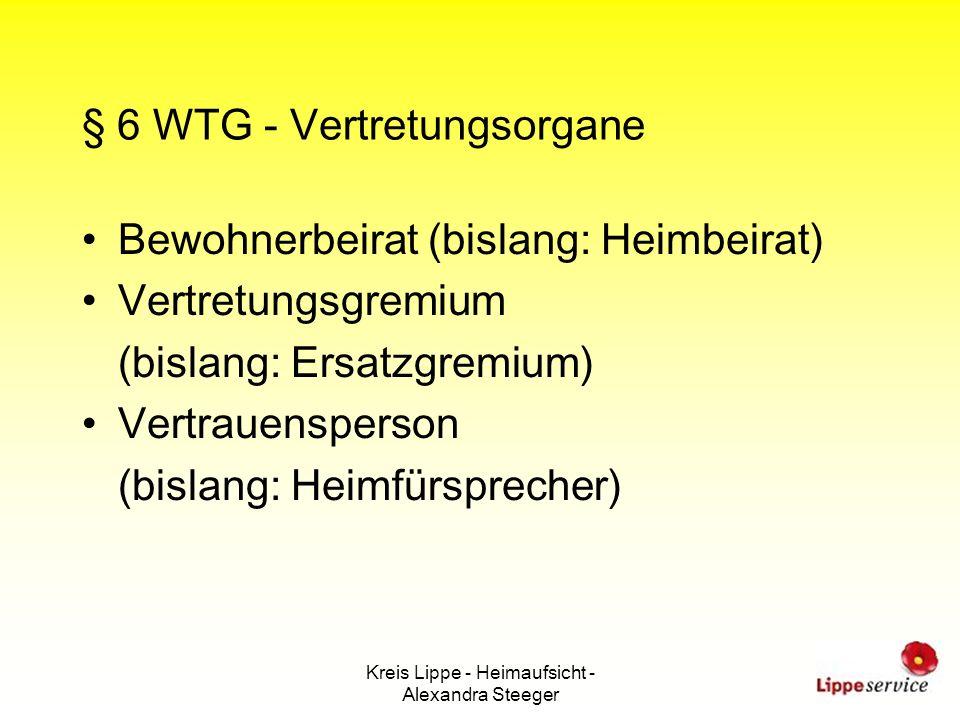 Kreis Lippe - Heimaufsicht - Alexandra Steeger § 6 WTG - Vertretungsorgane Bewohnerbeirat (bislang: Heimbeirat) Vertretungsgremium (bislang: Ersatzgre