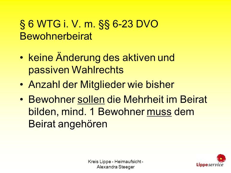 Kreis Lippe - Heimaufsicht - Alexandra Steeger § 6 WTG i. V. m. §§ 6-23 DVO Bewohnerbeirat keine Änderung des aktiven und passiven Wahlrechts Anzahl d