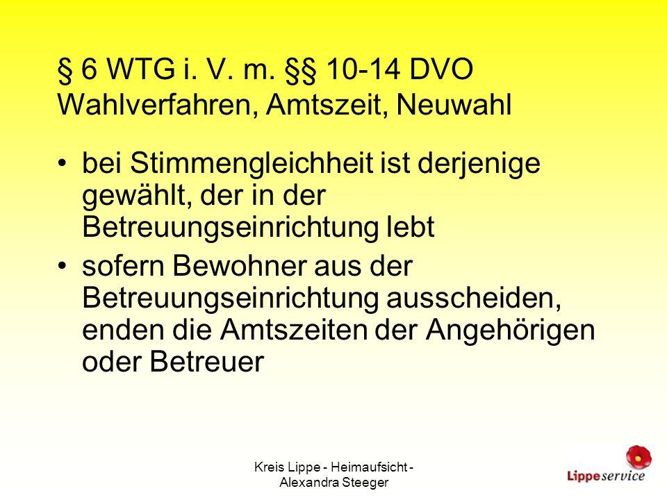 Kreis Lippe - Heimaufsicht - Alexandra Steeger § 6 WTG i. V. m. §§ 10-14 DVO Wahlverfahren, Amtszeit, Neuwahl bei Stimmengleichheit ist derjenige gewä