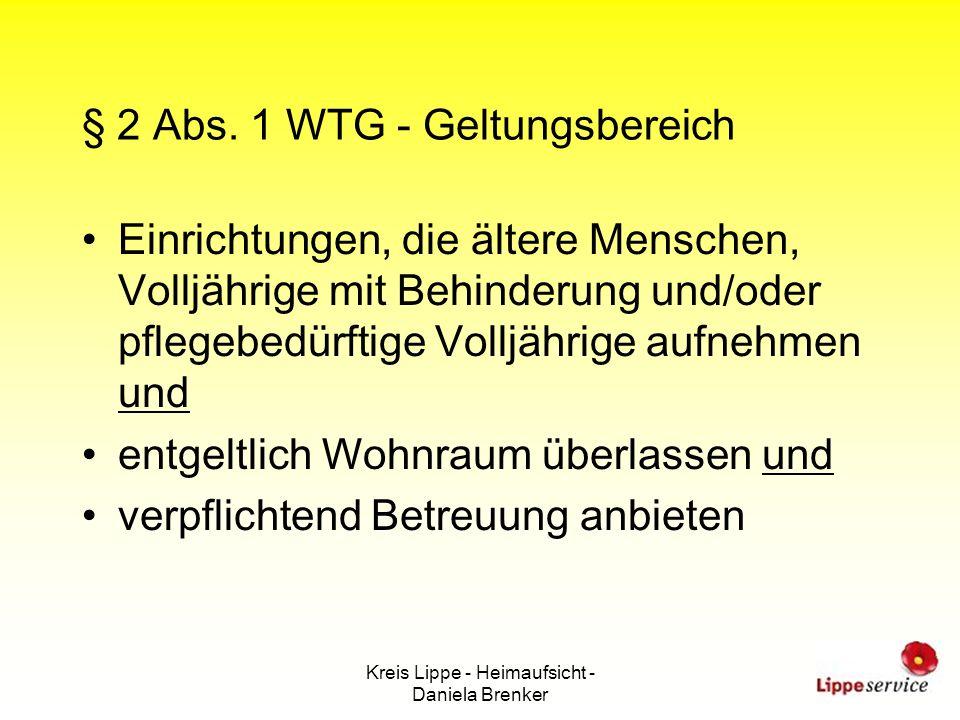 Kreis Lippe - Heimaufsicht - Daniela Brenker § 2 Abs. 1 WTG - Geltungsbereich Einrichtungen, die ältere Menschen, Volljährige mit Behinderung und/oder