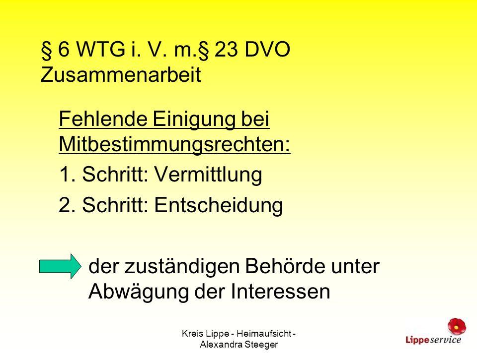 Kreis Lippe - Heimaufsicht - Alexandra Steeger § 6 WTG i. V. m.§ 23 DVO Zusammenarbeit Fehlende Einigung bei Mitbestimmungsrechten: 1. Schritt: Vermit