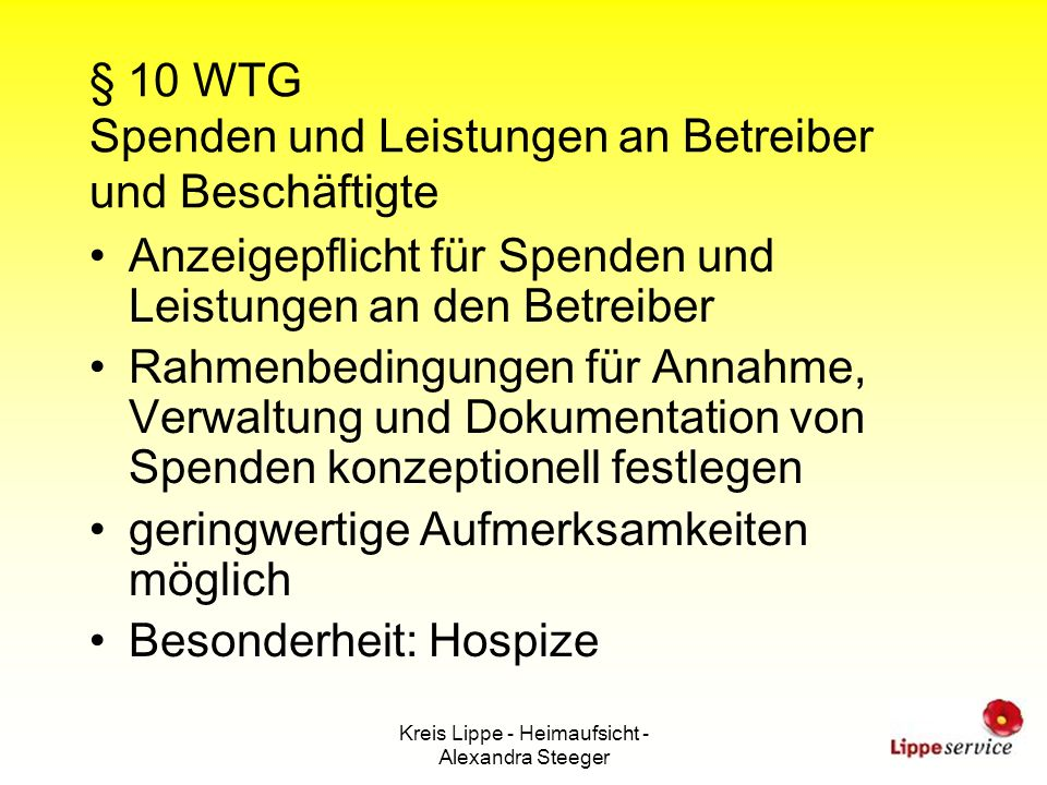 Kreis Lippe - Heimaufsicht - Alexandra Steeger § 10 WTG Spenden und Leistungen an Betreiber und Beschäftigte Anzeigepflicht für Spenden und Leistungen