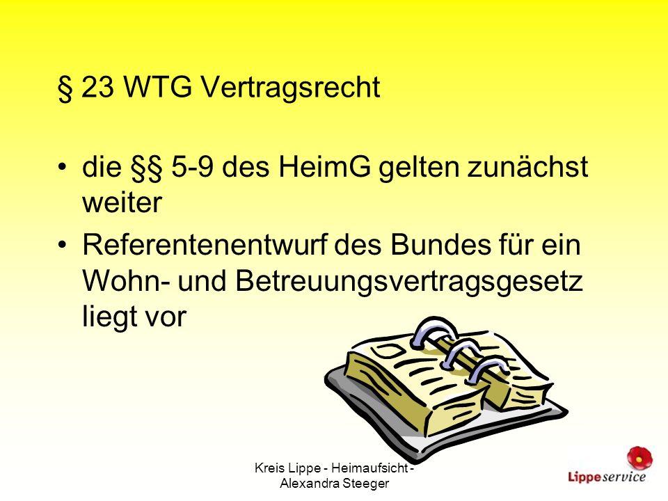 Kreis Lippe - Heimaufsicht - Alexandra Steeger § 23 WTG Vertragsrecht die §§ 5-9 des HeimG gelten zunächst weiter Referentenentwurf des Bundes für ein