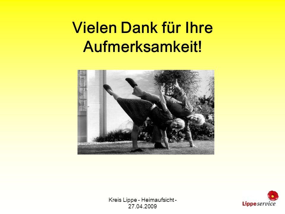 Kreis Lippe - Heimaufsicht - 27.04.2009 Vielen Dank für Ihre Aufmerksamkeit!