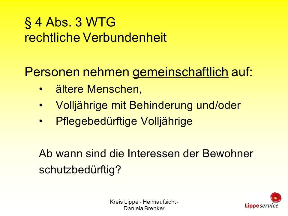 Kreis Lippe - Heimaufsicht - Daniela Brenker § 4 Abs. 3 WTG rechtliche Verbundenheit Personen nehmen gemeinschaftlich auf: ältere Menschen, Volljährig