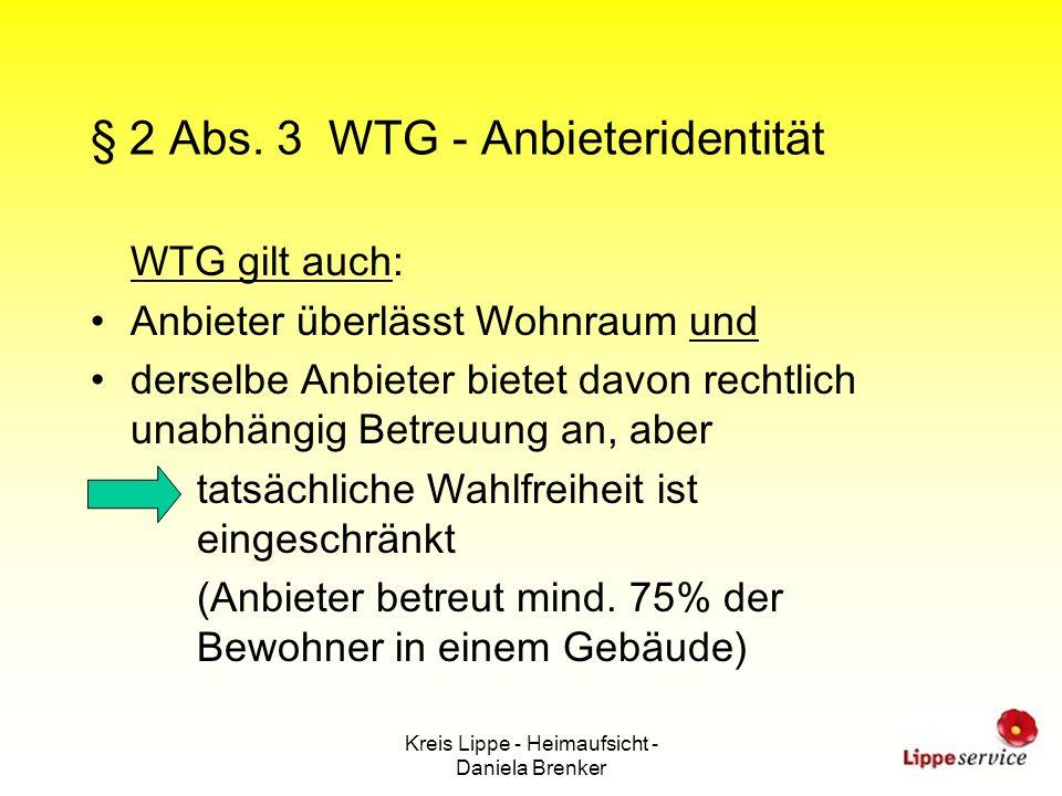 Kreis Lippe - Heimaufsicht - Daniela Brenker § 2 Abs. 3 WTG - Anbieteridentität WTG gilt auch: Anbieter überlässt Wohnraum und derselbe Anbieter biete