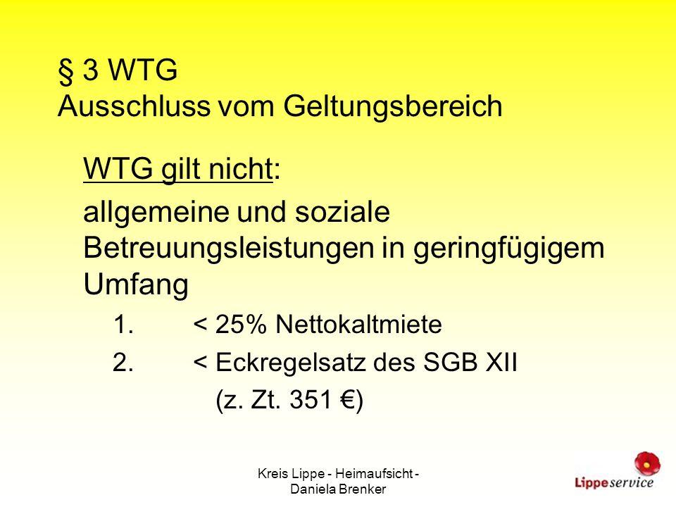 Kreis Lippe - Heimaufsicht - Daniela Brenker § 3 WTG Ausschluss vom Geltungsbereich WTG gilt nicht: allgemeine und soziale Betreuungsleistungen in ger