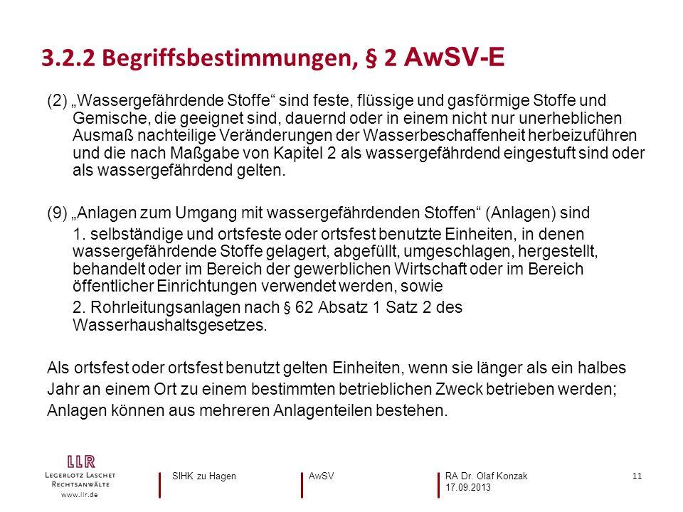 11 www.llr.de (2) Wassergefährdende Stoffe sind feste, flüssige und gasförmige Stoffe und Gemische, die geeignet sind, dauernd oder in einem nicht nur unerheblichen Ausmaß nachteilige Veränderungen der Wasserbeschaffenheit herbeizuführen und die nach Maßgabe von Kapitel 2 als wassergefährdend eingestuft sind oder als wassergefährdend gelten.