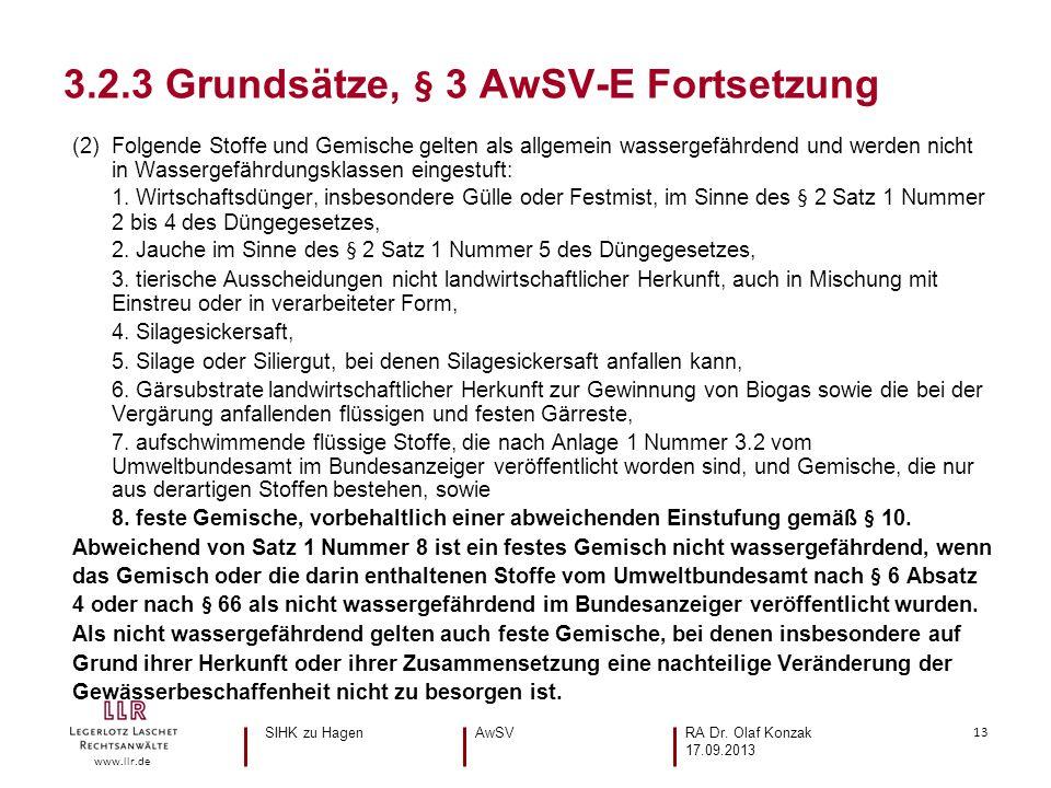 13 www.llr.de (2) Folgende Stoffe und Gemische gelten als allgemein wassergefährdend und werden nicht in Wassergefährdungsklassen eingestuft: 1.
