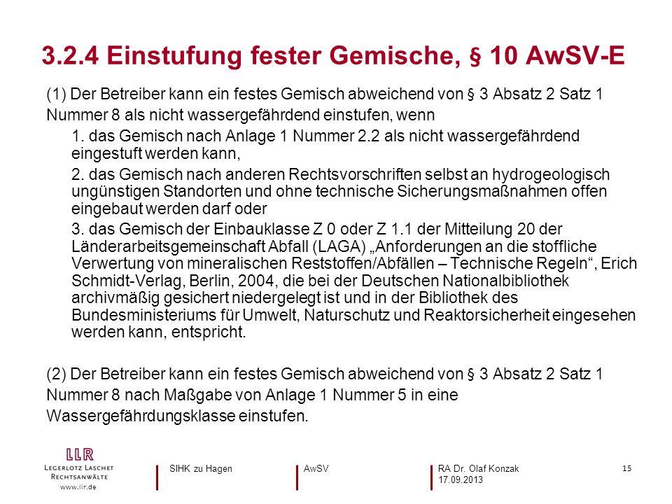 15 www.llr.de (1) Der Betreiber kann ein festes Gemisch abweichend von § 3 Absatz 2 Satz 1 Nummer 8 als nicht wassergefährdend einstufen, wenn 1.