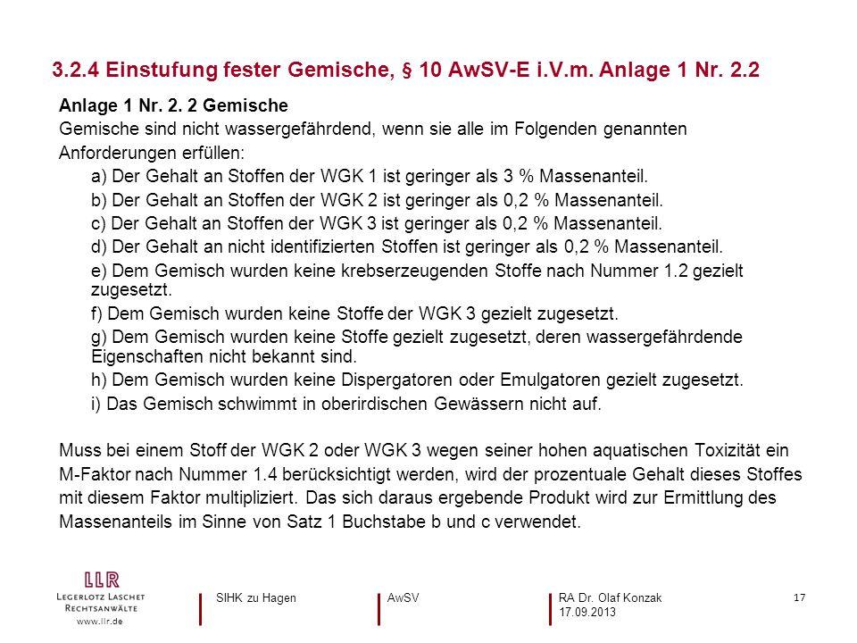17 www.llr.de Anlage 1 Nr. 2. 2 Gemische Gemische sind nicht wassergefährdend, wenn sie alle im Folgenden genannten Anforderungen erfüllen: a) Der Geh