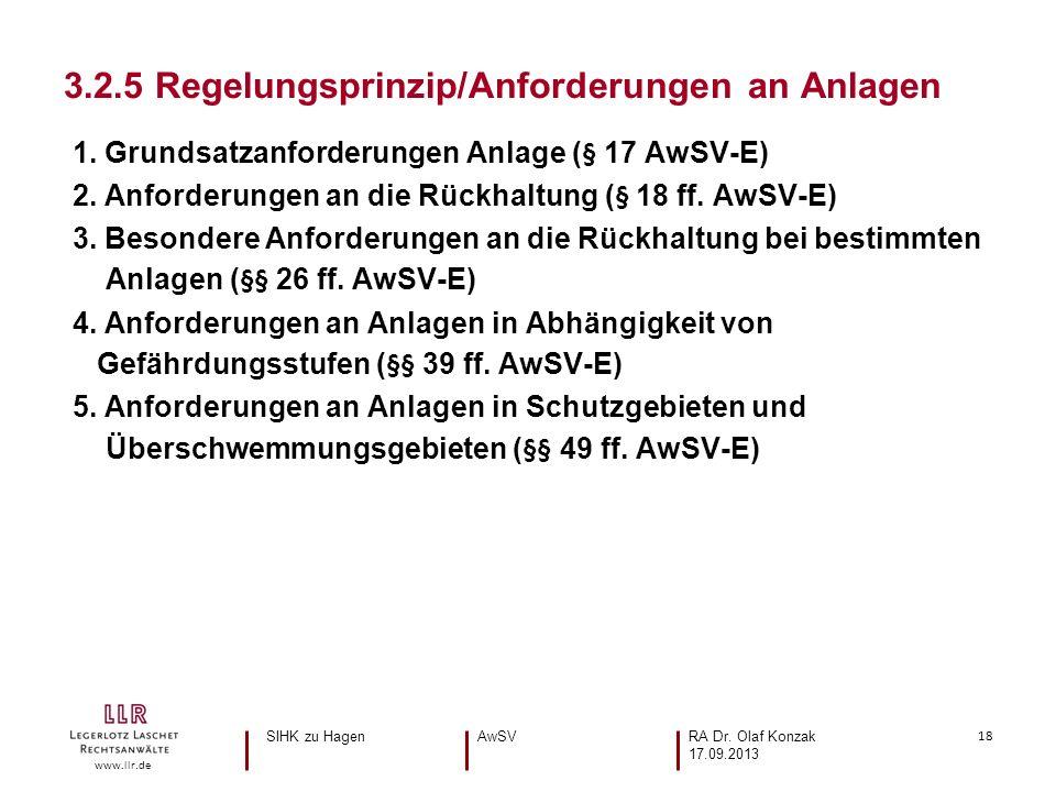 18 www.llr.de 1. Grundsatzanforderungen Anlage (§ 17 AwSV-E) 2. Anforderungen an die Rückhaltung (§ 18 ff. AwSV-E) 3. Besondere Anforderungen an die R