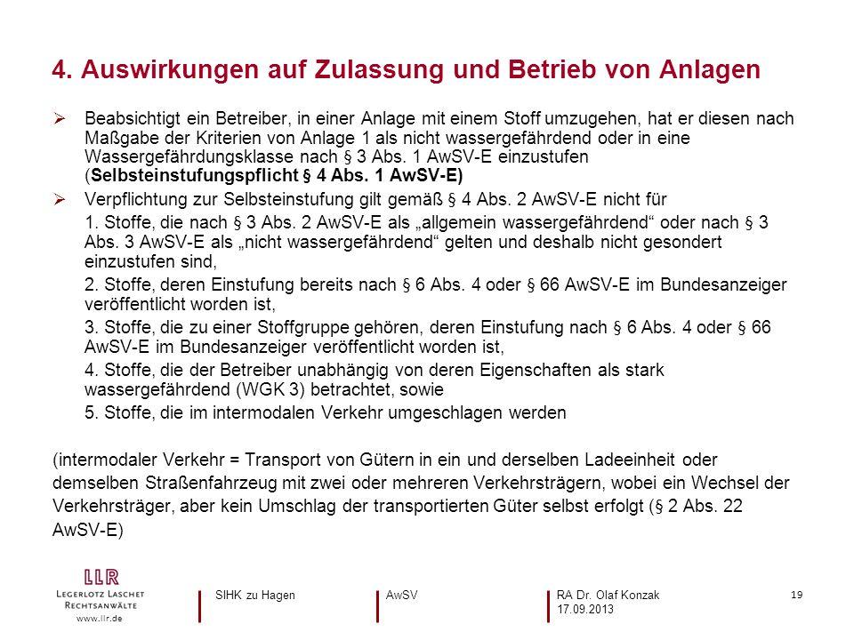 19 www.llr.de Beabsichtigt ein Betreiber, in einer Anlage mit einem Stoff umzugehen, hat er diesen nach Maßgabe der Kriterien von Anlage 1 als nicht wassergefährdend oder in eine Wassergefährdungsklasse nach § 3 Abs.