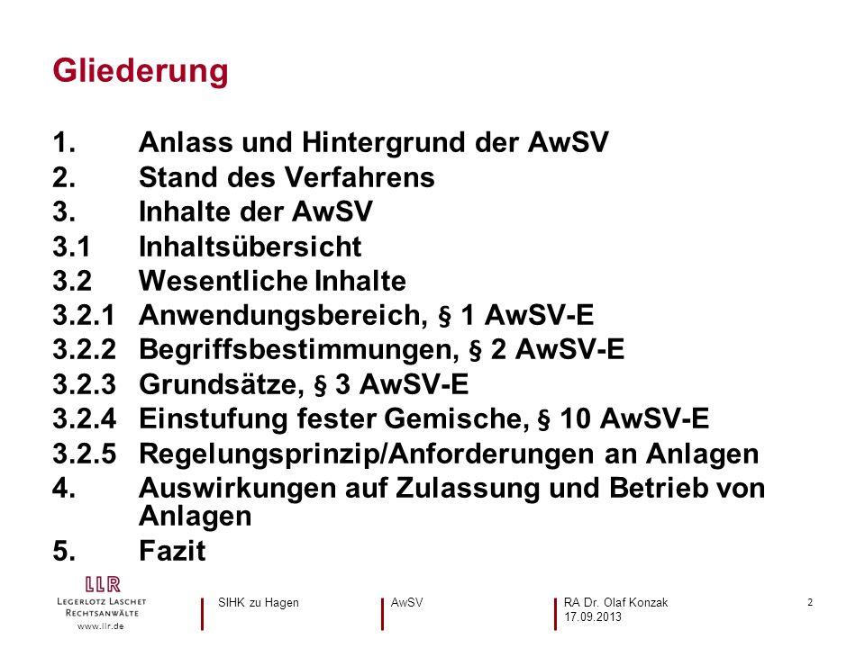 2 www.llr.de 1. Anlass und Hintergrund der AwSV 2. Stand des Verfahrens 3. Inhalte der AwSV 3.1 Inhaltsübersicht 3.2 Wesentliche Inhalte 3.2.1 Anwendu
