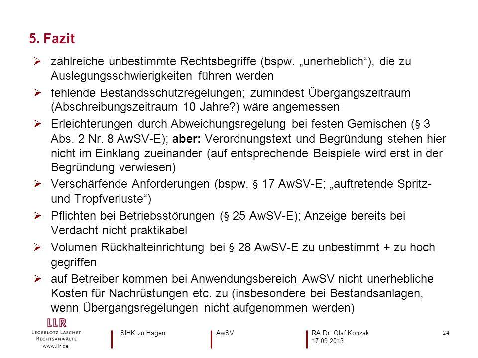 24 www.llr.de zahlreiche unbestimmte Rechtsbegriffe (bspw. unerheblich), die zu Auslegungsschwierigkeiten führen werden fehlende Bestandsschutzregelun