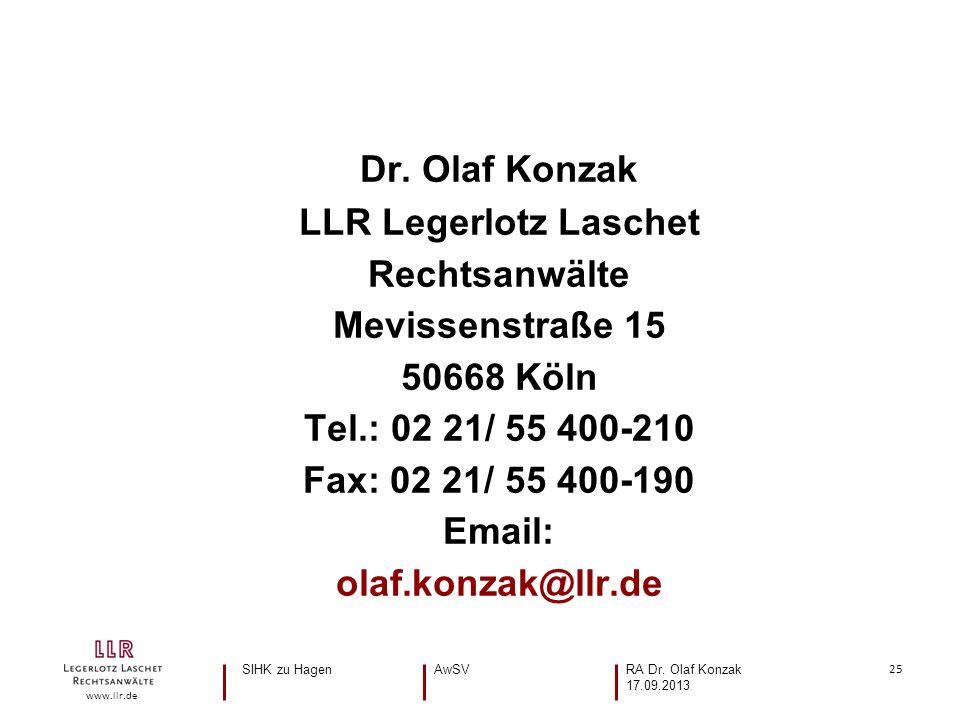 25 www.llr.de Dr. Olaf Konzak LLR Legerlotz Laschet Rechtsanwälte Mevissenstraße 15 50668 Köln Tel.: 02 21/ 55 400-210 Fax: 02 21/ 55 400-190 Email: o