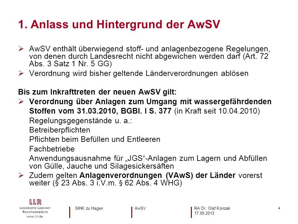 4 www.llr.de AwSV enthält überwiegend stoff- und anlagenbezogene Regelungen, von denen durch Landesrecht nicht abgewichen werden darf (Art. 72 Abs. 3