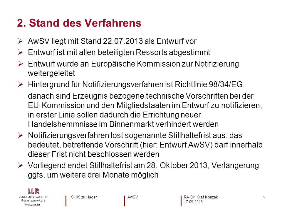 5 www.llr.de AwSV liegt mit Stand 22.07.2013 als Entwurf vor Entwurf ist mit allen beteiligten Ressorts abgestimmt Entwurf wurde an Europäische Kommis