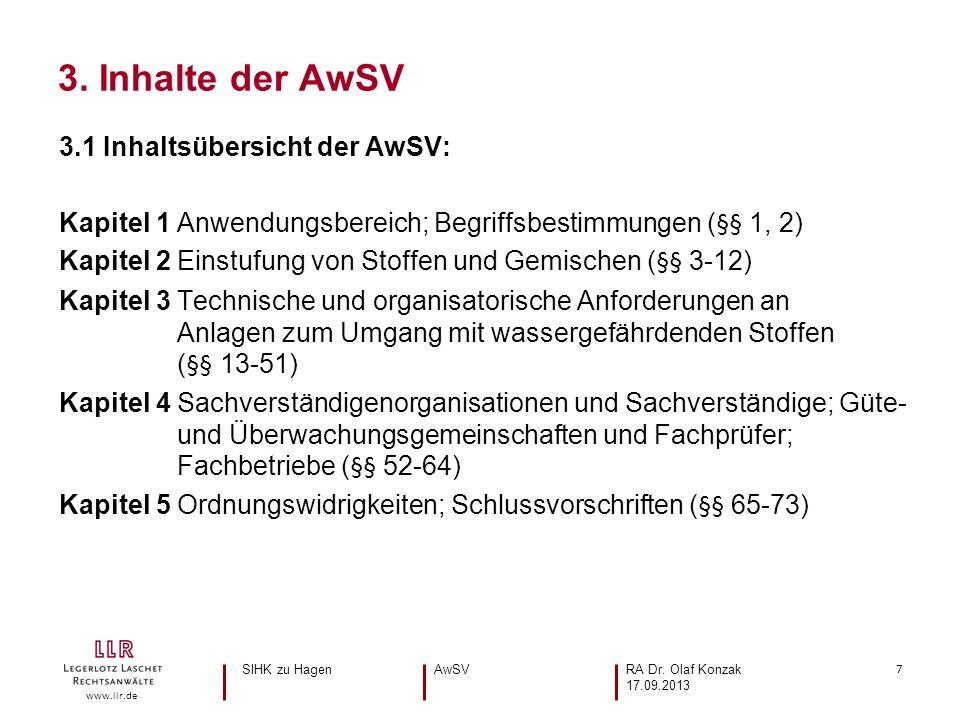 7 www.llr.de 3.1 Inhaltsübersicht der AwSV: Kapitel 1 Anwendungsbereich; Begriffsbestimmungen (§§ 1, 2) Kapitel 2 Einstufung von Stoffen und Gemischen