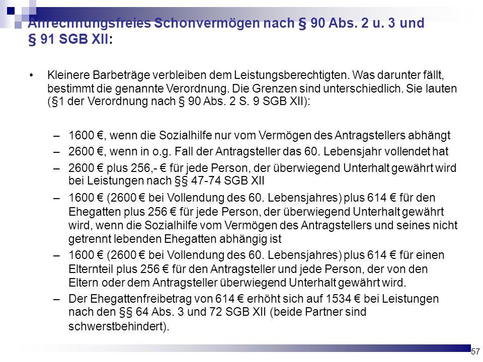 Anrechnungsfreies Schonvermögen nach § 90 Abs. 2 u. 3 und § 91 SGB XII: Kleinere Barbeträge verbleiben dem Leistungsberechtigten. Was darunter fällt,