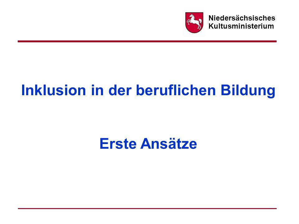 Niedersächsisches Kultusministerium Inklusion in der beruflichen Bildung Erste Ansätze