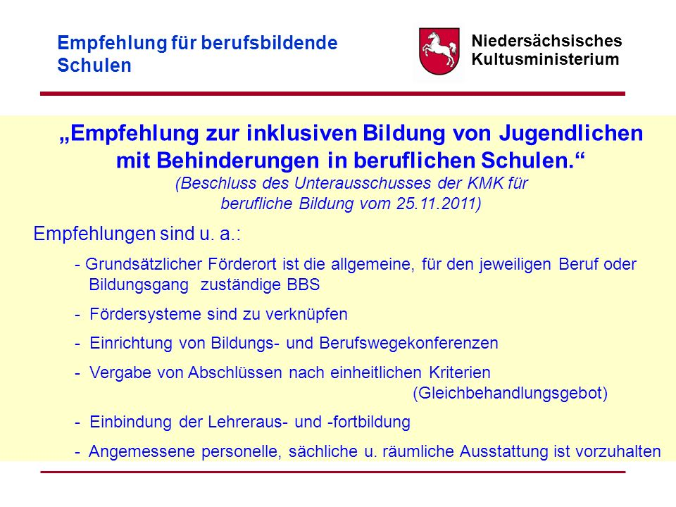 Niedersächsisches Kultusministerium Empfehlung für berufsbildende Schulen Empfehlung zur inklusiven Bildung von Jugendlichen mit Behinderungen in beru