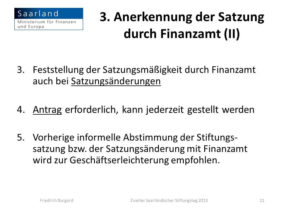 3. Anerkennung der Satzung durch Finanzamt (II) 3.Feststellung der Satzungsmäßigkeit durch Finanzamt auch bei Satzungsänderungen 4.Antrag erforderlich