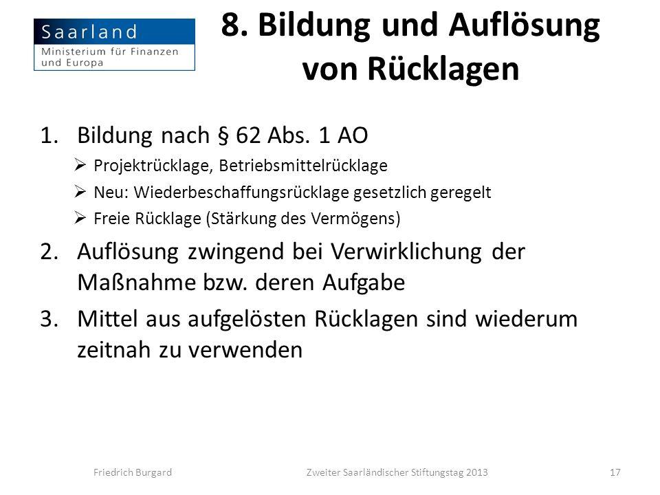 8. Bildung und Auflösung von Rücklagen 1.Bildung nach § 62 Abs. 1 AO Projektrücklage, Betriebsmittelrücklage Neu: Wiederbeschaffungsrücklage gesetzlic
