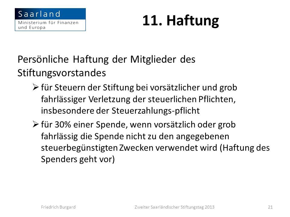 11. Haftung Persönliche Haftung der Mitglieder des Stiftungsvorstandes für Steuern der Stiftung bei vorsätzlicher und grob fahrlässiger Verletzung der