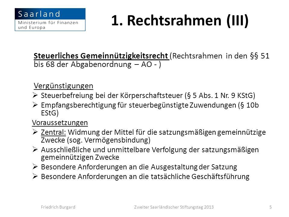 1. Rechtsrahmen (III) Steuerliches Gemeinnützigkeitsrecht (Rechtsrahmen in den §§ 51 bis 68 der Abgabenordnung – AO - ) Vergünstigungen Steuerbefreiun