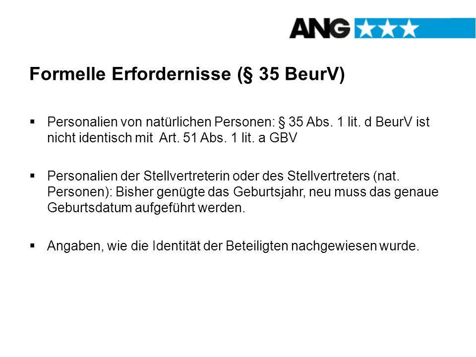 Formelle Erfordernisse (§ 35 BeurV) Personalien von natürlichen Personen: § 35 Abs. 1 lit. d BeurV ist nicht identisch mit Art. 51 Abs. 1 lit. a GBV P