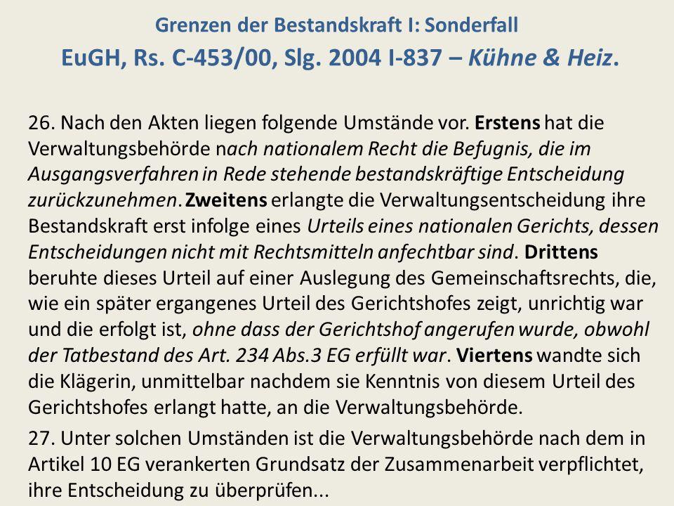 Grenzen der Bestandskraft II: Regelfall EuGH, Rs.C-2/06, Slg.