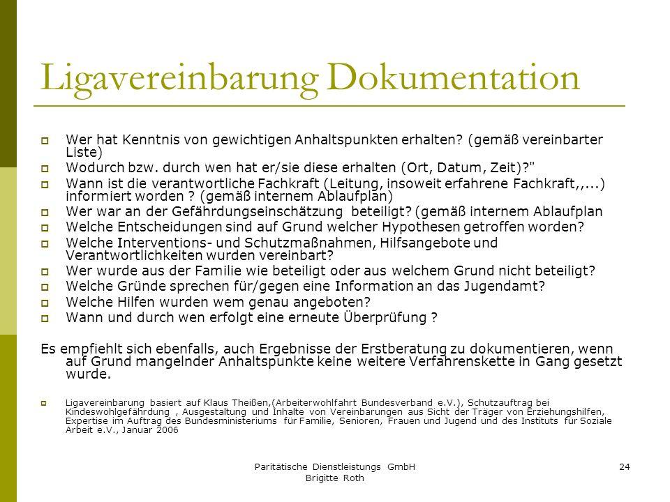 Paritätische Dienstleistungs GmbH Brigitte Roth 24 Ligavereinbarung Dokumentation Wer hat Kenntnis von gewichtigen Anhaltspunkten erhalten? (gemäß ver