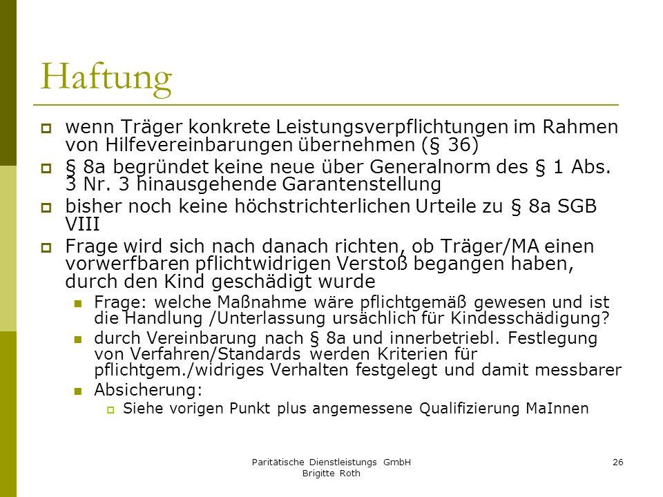 Paritätische Dienstleistungs GmbH Brigitte Roth 26 Haftung wenn Träger konkrete Leistungsverpflichtungen im Rahmen von Hilfevereinbarungen übernehmen
