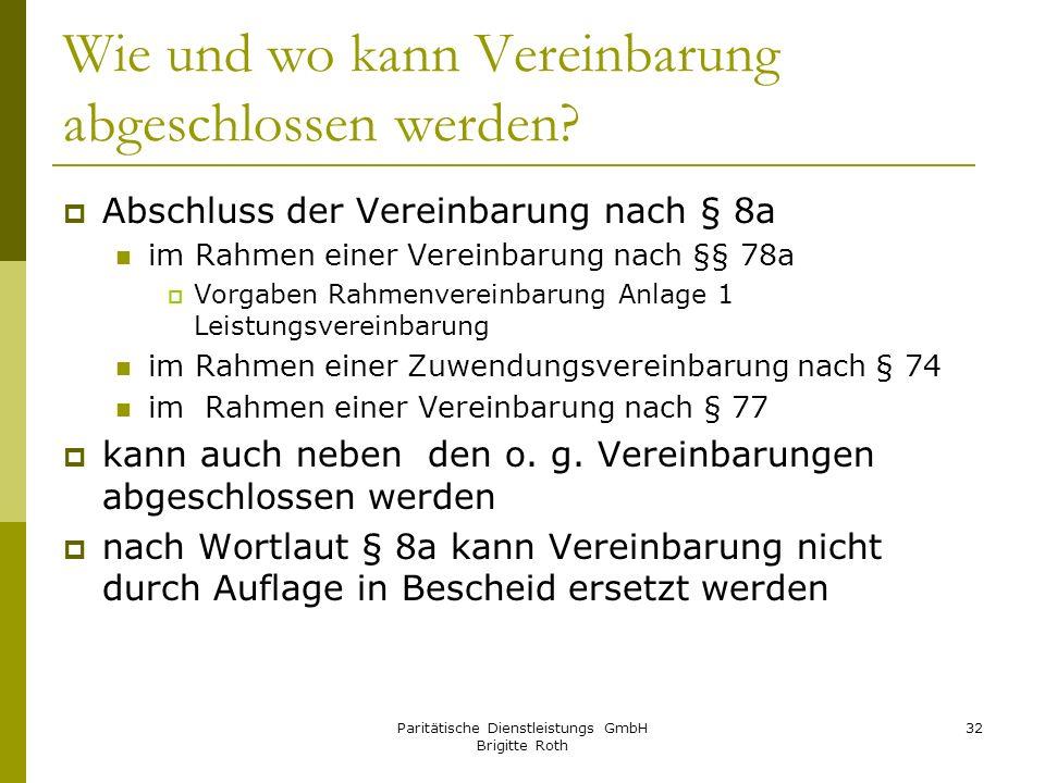 Paritätische Dienstleistungs GmbH Brigitte Roth 32 Wie und wo kann Vereinbarung abgeschlossen werden? Abschluss der Vereinbarung nach § 8a im Rahmen e