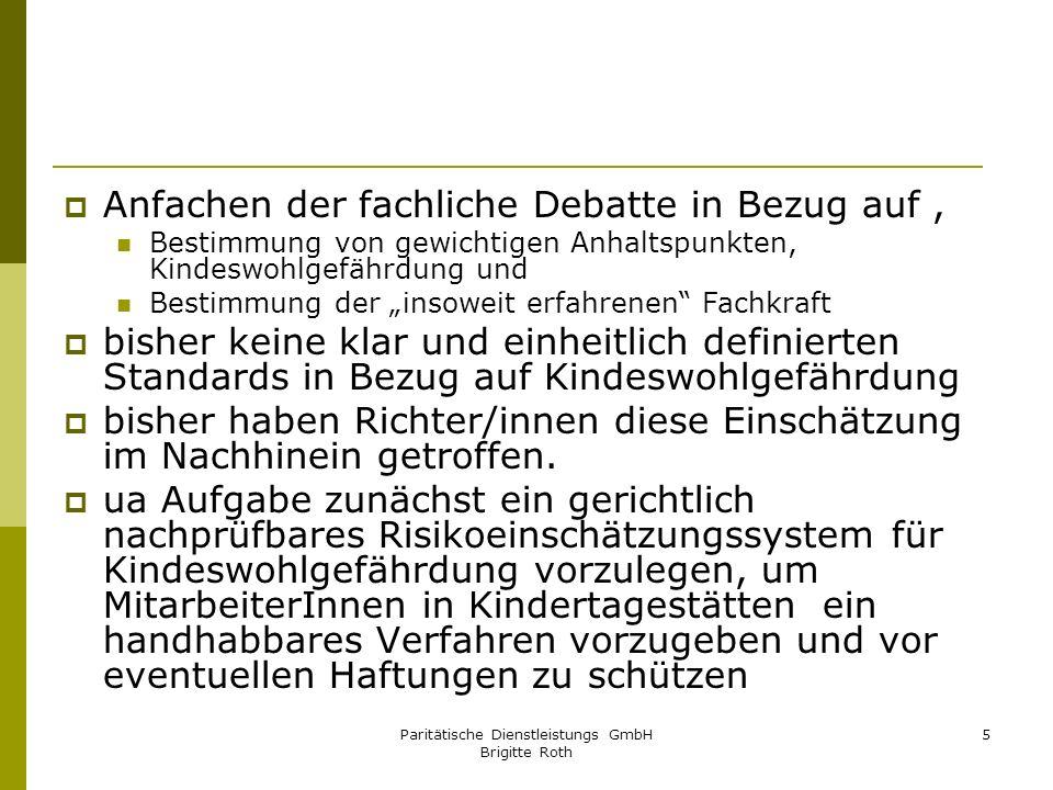 Paritätische Dienstleistungs GmbH Brigitte Roth 26 Haftung wenn Träger konkrete Leistungsverpflichtungen im Rahmen von Hilfevereinbarungen übernehmen (§ 36) § 8a begründet keine neue über Generalnorm des § 1 Abs.