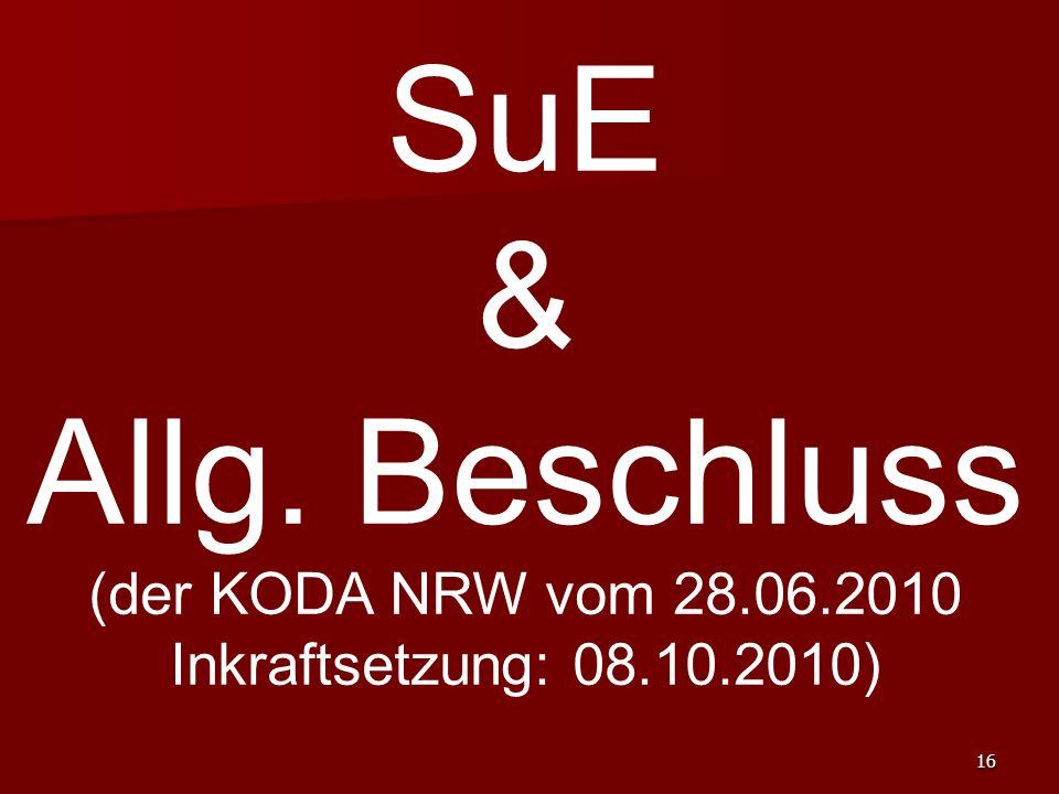 16 SuE & Allg. Beschluss (der KODA NRW vom 28.06.2010 Inkraftsetzung: 08.10.2010)