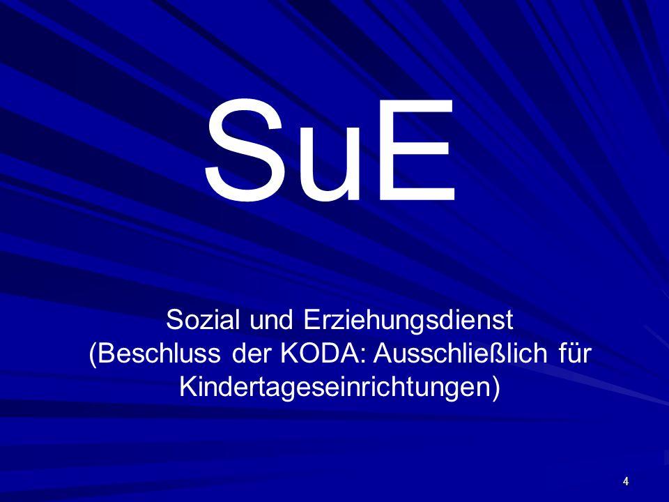 4 SuE Sozial und Erziehungsdienst (Beschluss der KODA: Ausschließlich für Kindertageseinrichtungen)