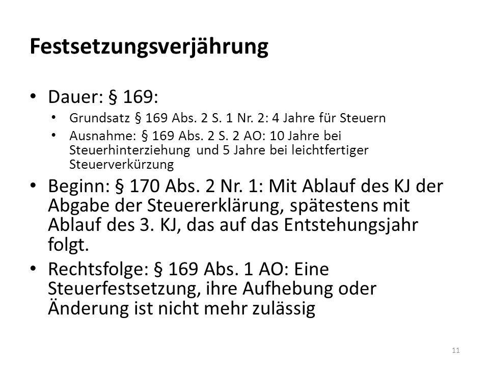 Festsetzungsverjährung Dauer: § 169: Grundsatz § 169 Abs.