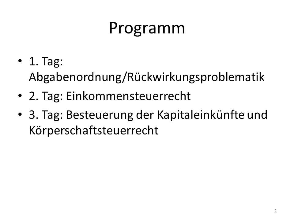 Programm 1.Tag: Abgabenordnung/Rückwirkungsproblematik 2.