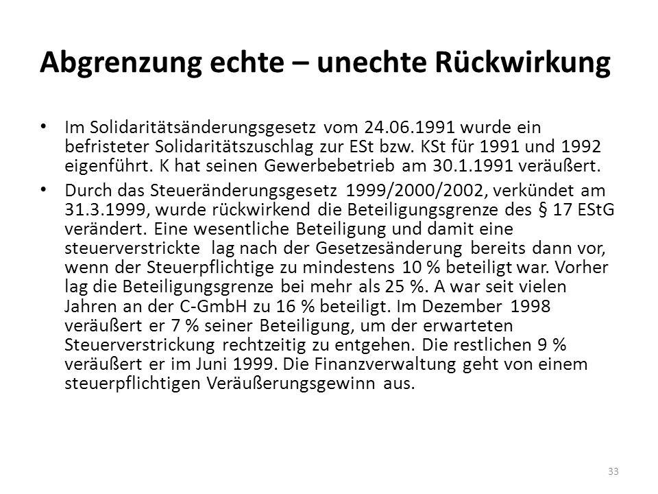 Abgrenzung echte – unechte Rückwirkung Im Solidaritätsänderungsgesetz vom 24.06.1991 wurde ein befristeter Solidaritätszuschlag zur ESt bzw.