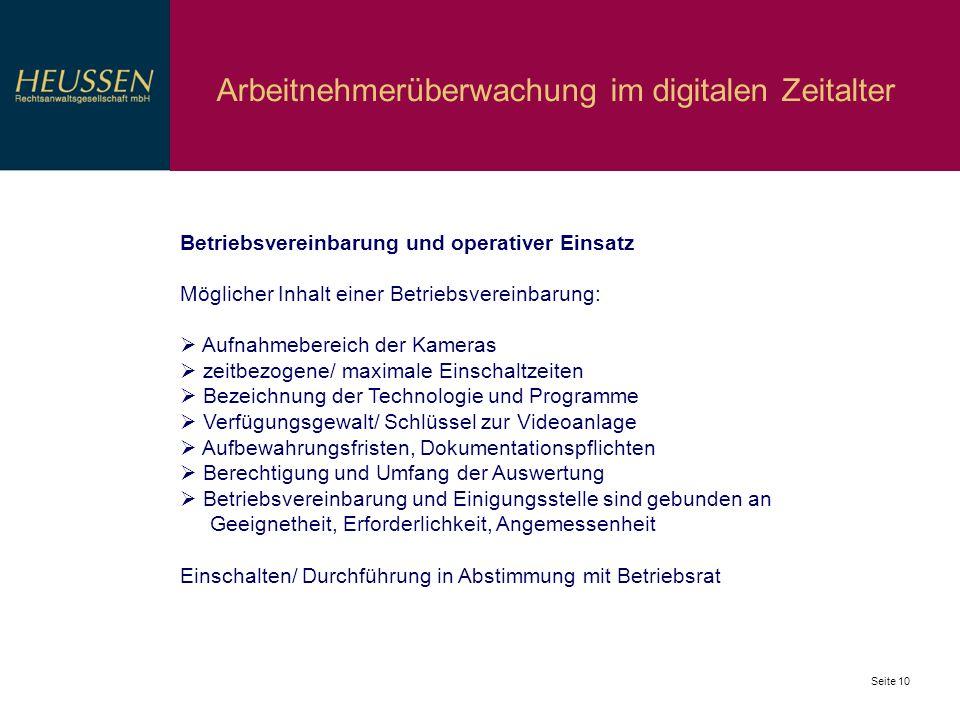 Seite 10 Arbeitnehmerüberwachung im digitalen Zeitalter Betriebsvereinbarung und operativer Einsatz Möglicher Inhalt einer Betriebsvereinbarung: Aufna
