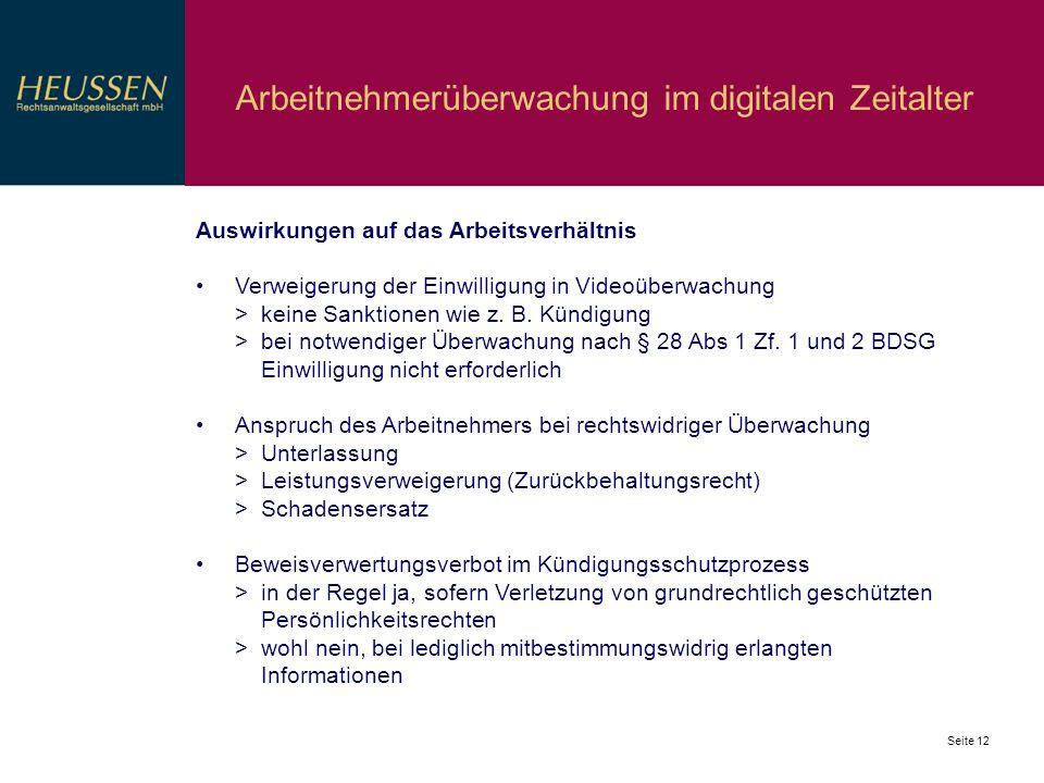 Seite 12 Arbeitnehmerüberwachung im digitalen Zeitalter Auswirkungen auf das Arbeitsverhältnis Verweigerung der Einwilligung in Videoüberwachung > kei