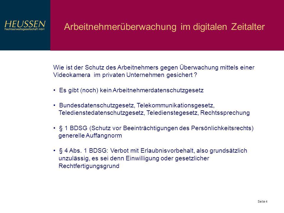 Seite 5 Arbeitnehmerüberwachung im digitalen Zeitalter Videoüberwachung unterfällt heute meist dem Begriff der Datenverarbeitungsanlage, §§ 1 Abs.