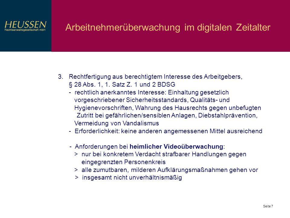 Seite 7 Arbeitnehmerüberwachung im digitalen Zeitalter 3. Rechtfertigung aus berechtigtem Interesse des Arbeitgebers, § 28 Abs. 1, 1. Satz Z. 1 und 2