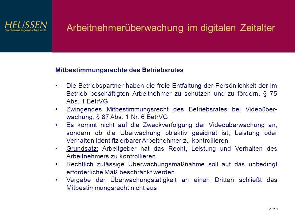 Seite 9 Arbeitnehmerüberwachung im digitalen Zeitalter Mitbestimmungsrechte des Betriebsrates Die Betriebspartner haben die freie Entfaltung der Persö