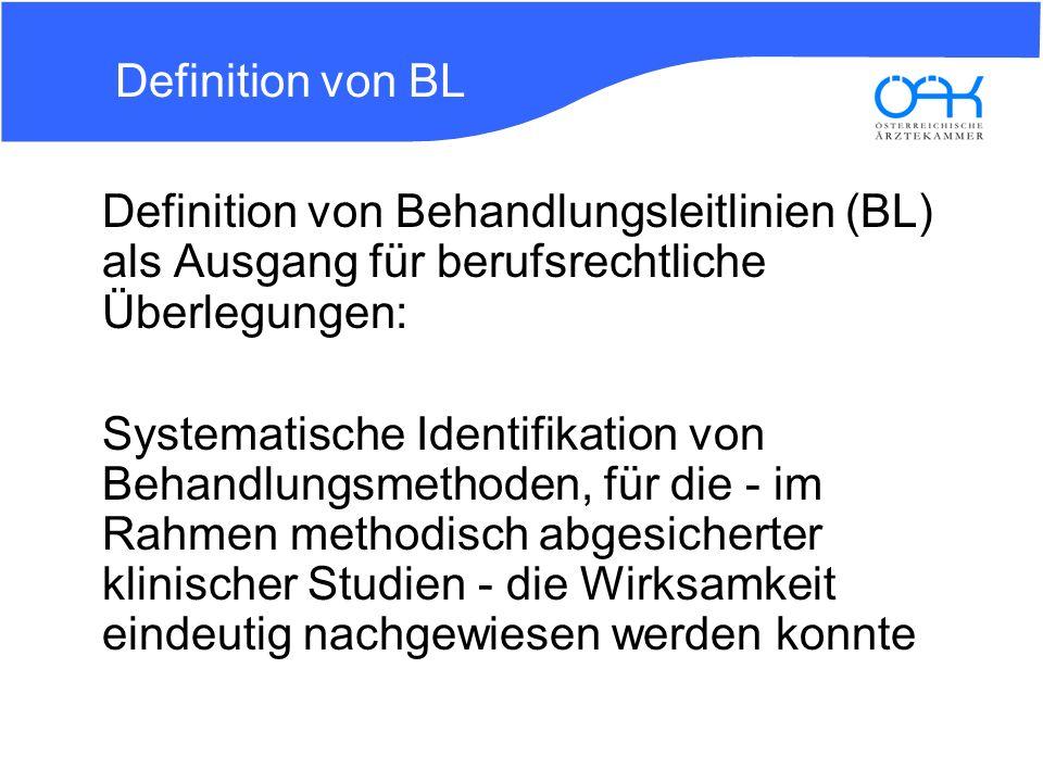 Definition von BL Definition von Behandlungsleitlinien (BL) als Ausgang für berufsrechtliche Überlegungen: Systematische Identifikation von Behandlung